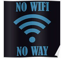 No Wifi Way Poster