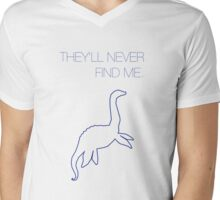 They'll Never Find Me-Loch Ness Monster Mens V-Neck T-Shirt