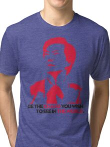 Be the CHANG you wish to see in THE WORLD. Tri-blend T-Shirt
