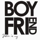 Justin Is My Boyfriend (Black) by ElleeDesigns