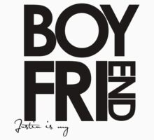 Justin Is My Boyfriend (Black) by ElleeDesigns