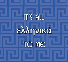 It's all Greek to me by arazM