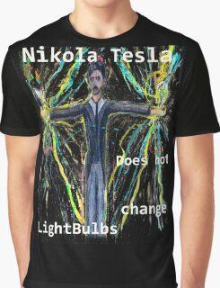 Nikola Tesla does not  change lightbulbs Graphic T-Shirt