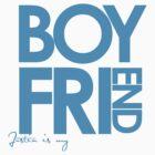 Justin Is My Boyfriend (Blue) by ElleeDesigns