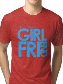 I Am Justin's Girlfriend (Blue) Tri-blend T-Shirt