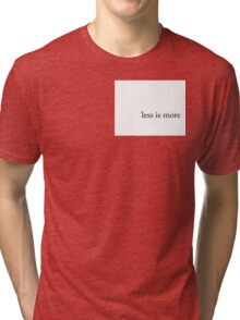 LESS IS MORE #1 Tri-blend T-Shirt
