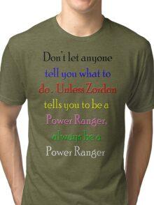 Always be a Power Ranger Tri-blend T-Shirt