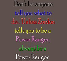 Always be a Power Ranger Unisex T-Shirt