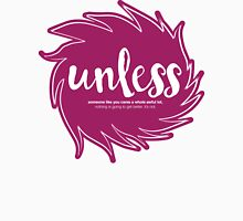 Unless Someone Like You Unisex T-Shirt