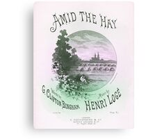 AMID THE HAY (vintage illustration) Canvas Print
