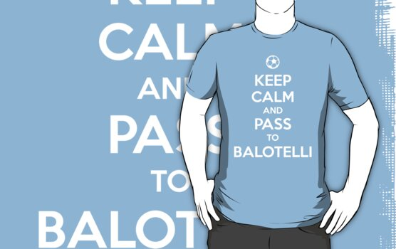 Keep Calm and Pass to Balotelli  by aizo