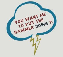 You Want Me To Put The Hammer Down? by Lindsey Qualls