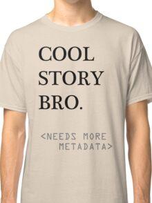 Metadata matters Classic T-Shirt