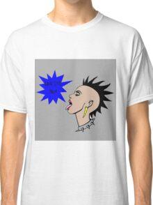 Long Live Punk! Classic T-Shirt