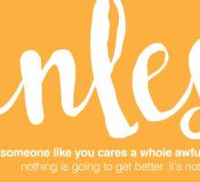 Unless Someone Like You - Orange Sticker