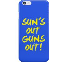 Sun's Out Guns Out! iPhone Case/Skin