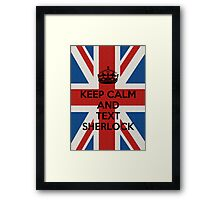 Keep Calm And Text Sherlock Framed Print