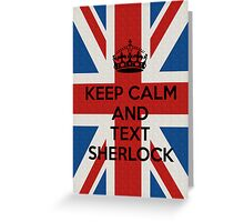 Keep Calm And Text Sherlock Greeting Card