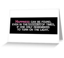 Happiness Can Be Found ... quote Greeting Card