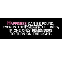 Happiness Can Be Found ... quote Photographic Print