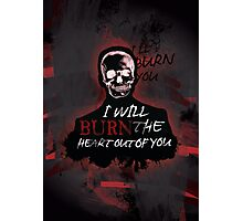 I'll Burn You V2 Photographic Print