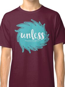 Unless Someone Like You - Teal Classic T-Shirt