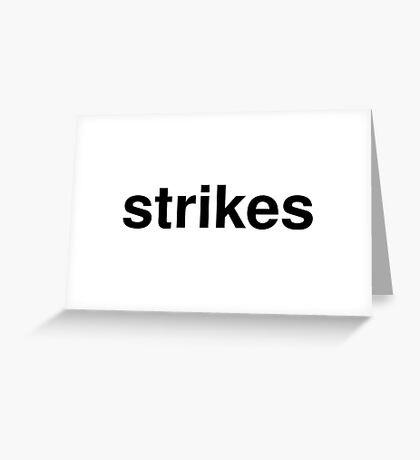 strikes Greeting Card