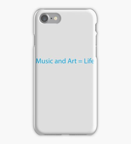 Music and Art = Life iPhone Case/Skin