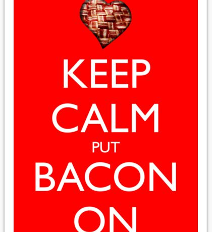 Keep Calm Put Bacon On - Red Sticker
