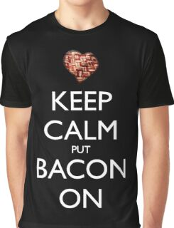 Keep Calm Put Bacon On - Black Graphic T-Shirt
