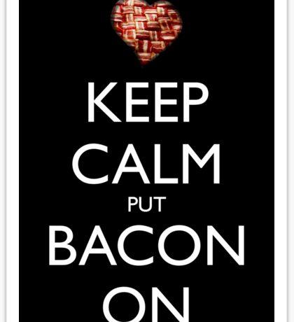 Keep Calm Put Bacon On - Black Sticker