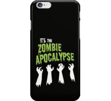 It's the Zombie Apocalypse iPhone Case/Skin