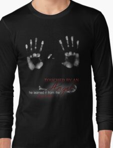 TOUCHED BY AN ANGEL - HE LEARNED IT FROM THE PIZZA MAN Long Sleeve T-Shirt