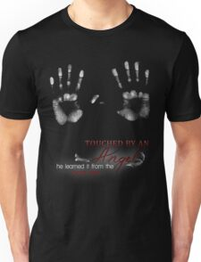 TOUCHED BY AN ANGEL - HE LEARNED IT FROM THE PIZZA MAN Unisex T-Shirt