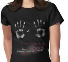TOUCHED BY AN ANGEL - HE LEARNED IT FROM THE PIZZA MAN Womens Fitted T-Shirt