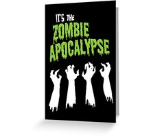 It's the Zombie Apocalypse Greeting Card