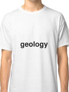 geology Classic T-Shirt