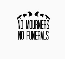 No Mourners No Funerals Unisex T-Shirt