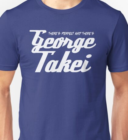 Takei or leave me! T-Shirt
