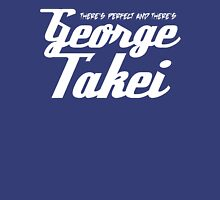 Takei or leave me! Unisex T-Shirt