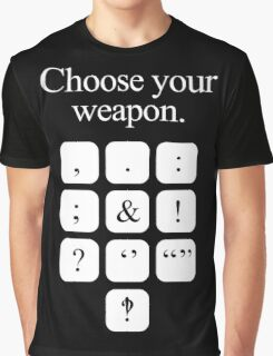 Choose Your Weapon - Punctuation (white design) Graphic T-Shirt