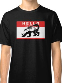 Hello My Name Is Honey Badger sticker Classic T-Shirt