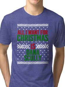 All I Want For Christmas (Dana Scully) Tri-blend T-Shirt