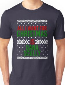 All I Want For Christmas (Dana Scully) Unisex T-Shirt