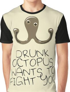 Drunk Octopus Wants To Fight You Graphic T-Shirt