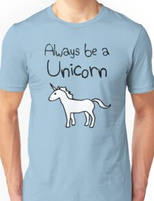 Always Be A Unicorn Unisex T-Shirt
