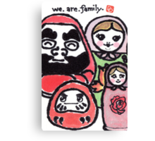 We.Are.Family. (Daruma Doll series) Canvas Print