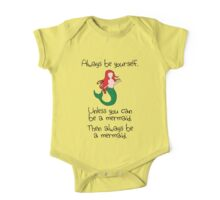 Always Be Yourself, Unless You Can Be A Mermaid One Piece - Short Sleeve
