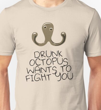 Drunk Octopus Wants To Fight You T-Shirt