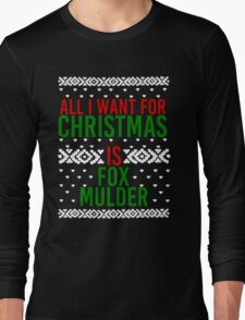 All I Want For Christmas (Fox Mulder) Long Sleeve T-Shirt